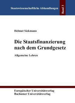 Die Staatsfinanzierung nach dem Grundgesetz von Siekmann,  Helmut