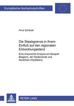 Die Staatsgrenze in ihrem Einfluß auf den regionalen Entwicklungsstand von Scheuer,  Arne