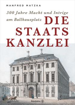 Die Staatskanzlei von Matzka,  Manfred