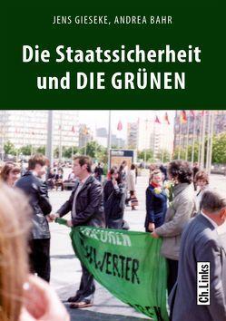 Die Staatssicherheit und die Grünen von Bahr,  Andrea, Gieseke,  Jens