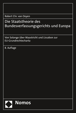 Die Staatstheorie des Bundesverfassungsgerichts und Europa von van Ooyen,  Robert Chr.