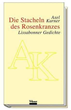 Die Stacheln des Rosenkranzes von Karner,  Axel