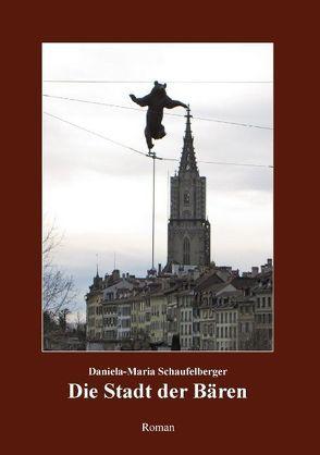 Die Stadt der Bären von Schaufelberger,  Daniela-Maria