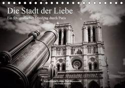 Die Stadt der Liebe. Ein fotografischer Streifzug durch Paris (Tischkalender 2019 DIN A5 quer) von Mitchell,  Frank