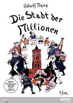 Die Stadt der Millionen. Ein Lebensbild Berlins (1925) von Altendorf,  Guido, Trotz,  Adolf