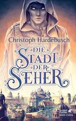 Die Stadt der Seher von Hardebusch,  Christoph