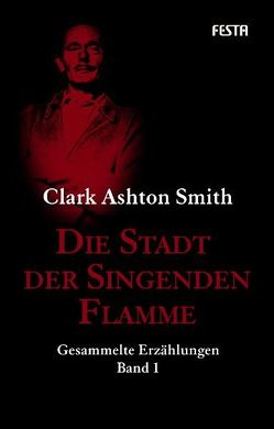 Die Stadt der Singenden Flamme von Lovecraft,  Howard Ph, Smith,  Clark Ashton