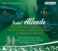 Die Stadt der wilden Götter / Im Reich des Goldenen Drachen / Im Bann der Masken von Allende,  Isabel