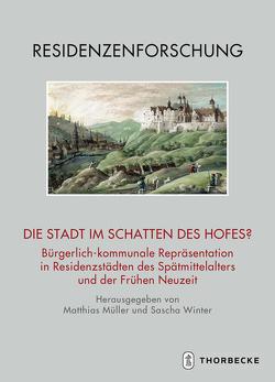 Die Stadt im Schatten des Hofes? von Müller,  Matthias, Winter,  Sascha