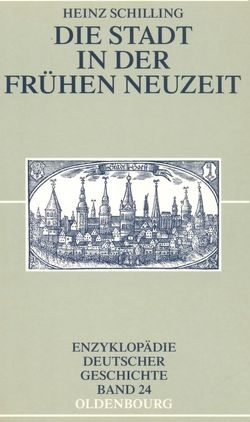Die Stadt in der Frühen Neuzeit von Schilling,  Heinz