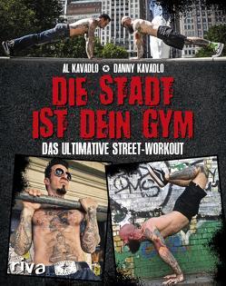 Die Stadt ist dein Gym von Kavadlo,  Al, Kavadlo,  Danny