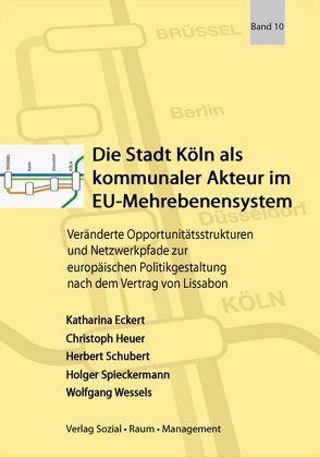 Die Stadt Köln als kommunaler Akteur im EU-Mehrebenensystem von Eckert,  Katharina, Heuer,  Christoph, Schubert,  Herbert, Spieckermann,  Holger
