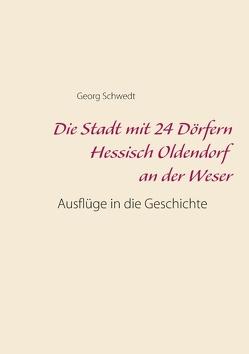 Die Stadt mit 24 Dörfern Hessisch Oldendorf an der Weser von Schwedt,  Georg
