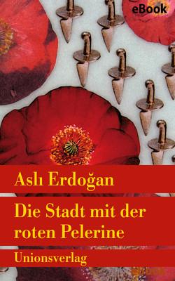 Die Stadt mit der roten Pelerine von Erdogan,  Asli, Gillitz-Acar,  Angelika, Hoch,  Angelika