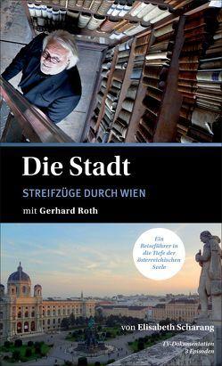 Die Stadt mit Gerhard Roth von Scharang,  Elisabeth