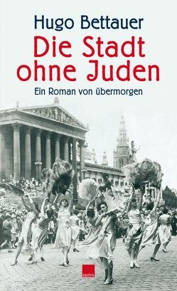 Die Stadt ohne Juden von Bettauer,  Hugo