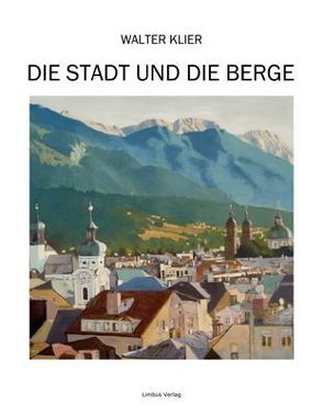 Die Stadt und die Berge von Klier,  Walter, Tamerl,  Alfred