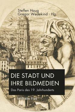 Die Stadt und ihre Bildmedien von Haug,  Steffen, Wedekind,  Gregor