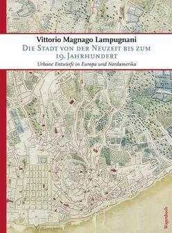 Die Stadt von der Neuzeit bis zum 19. Jahrhundert von Lampugnani,  Vittorio Magnago