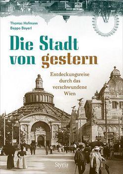 Die Stadt von gestern von Beyerl,  Beppo, Hofmann,  Thomas