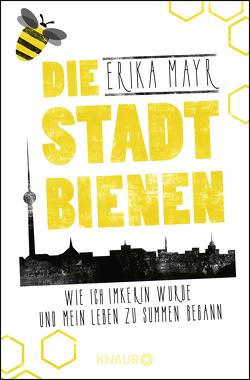 Die Stadtbienen von Mayr,  Erika, Tautz,  Jürgen