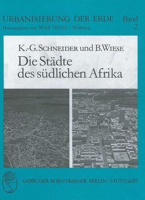 Die Städte des südlichen Afrika von Schneider,  Karl G, Wiese,  Bernd