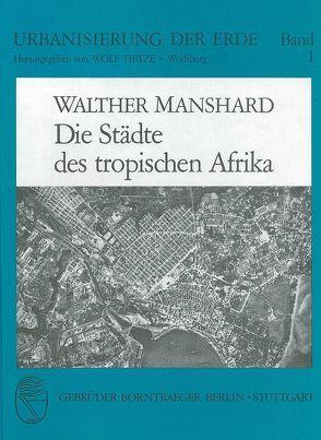 Die Städte des tropischen Afrika von Manshard,  Walther