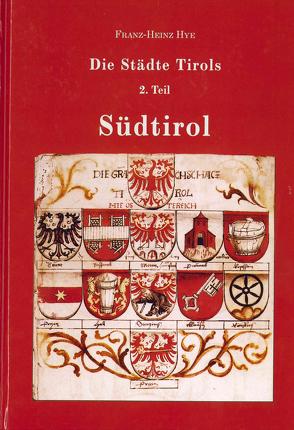 Die Städte Tirols, 2. Teil: Südtirol von Hye,  Franz-Heinz
