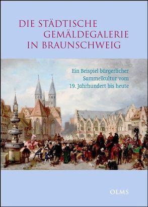 Die städtische Gemäldegalerie in Braunschweig von Eschebach,  Erika, Holzgang,  Gilbert, Lange,  Justus, Nauhaus,  Julia M.