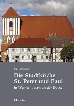 Die Stadtkirche St. Peter und Paul in Wusterhausen an der Dosse von Schumann,  Dirk