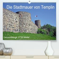 Die Stadtmauer von Templin (Premium, hochwertiger DIN A2 Wandkalender 2021, Kunstdruck in Hochglanz) von Mellentin,  Andreas