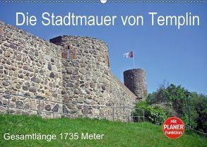 Die Stadtmauer von Templin (Wandkalender 2018 DIN A2 quer) von Mellentin,  Andreas