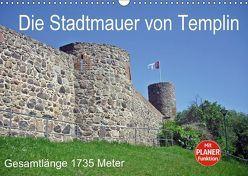 Die Stadtmauer von Templin (Wandkalender 2018 DIN A3 quer) von Mellentin,  Andreas