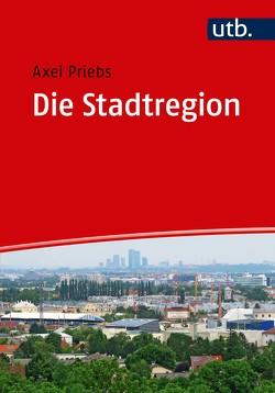 Die Stadtregion von Priebs,  Axel
