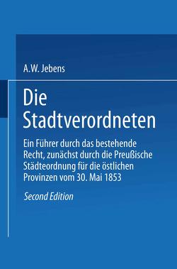 Die Stadtverordneten von Jebens,  A. W.