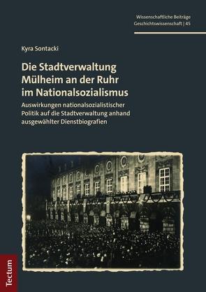 Die Stadtverwaltung Mülheim an der Ruhr im Nationalsozialismus von Sontacki,  Kyra