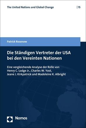 Die Ständigen Vertreter der USA bei den Vereinten Nationen von Rosenow,  Patrick