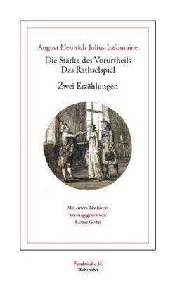 Die Stärke des Vorurtheils /Das Räthselspiel von Godel,  Rainer, Lafontaine,  August H