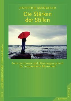 Die Stärken der Stillen von Kahnweiler,  Jennifer B., Petersen,  Karsten