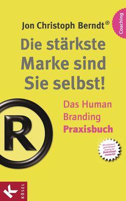 Die stärkste Marke sind Sie selbst! – Das Human Branding Praxisbuch von brandamazing: GmbH