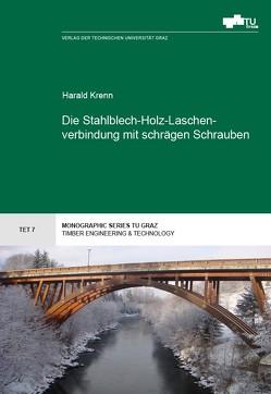 Die Stahlblech-Holz-Laschenverbindung mit schrägen Schrauben von Krenn,  Harald