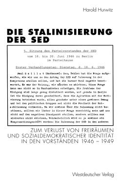 Die Stalinisierung der SED von Böhme,  Ursula, Hurwitz,  Harold, Malycha,  Andreas