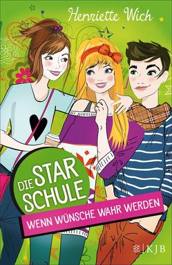 Die Star-Schule: Wenn Wünsche wahr werden von Wich,  Henriette