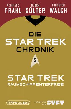 Die Star-Trek-Chronik – Teil 2: Star Trek: Raumschiff Enterprise von Prahl,  Reinhard, Sülter,  Björn, Walch,  Thorsten