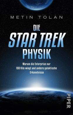 Die STAR TREK Physik von Tolan,  Metin
