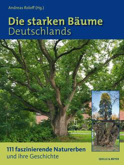 Die starken Bäume Deutschlands von Roloff (Hg.),  Andreas