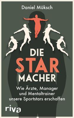 Die Starmacher von Müksch,  Daniel