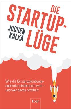 Die StartUp-Lüge von Kalka,  Jochen