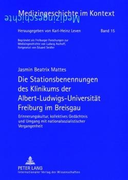 Die Stationsbenennungen des Klinikums der Albert-Ludwigs-Universität Freiburg im Breisgau von Mattes,  Jasmin B.