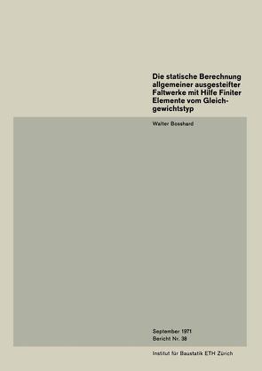 Die statische Berechnung allgemeiner ausgesteifter Faltwerke mit Hilfe Finiter Elemente vom Gleichgewichtstyp von Bosshard,  Walter